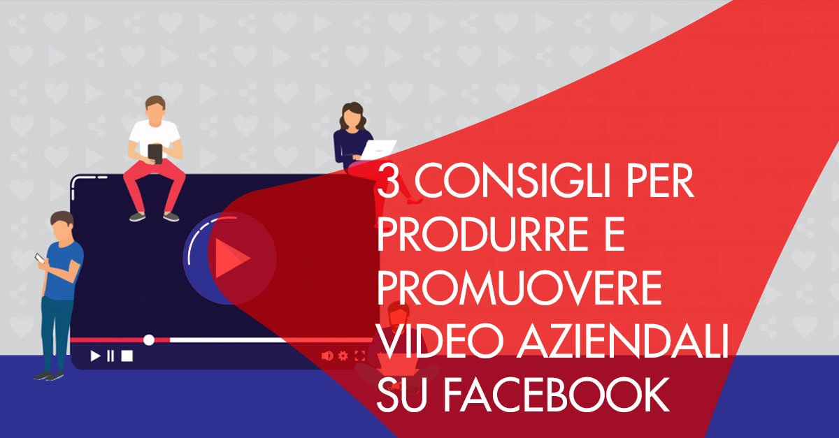 3 consigli video aziendali Facebook