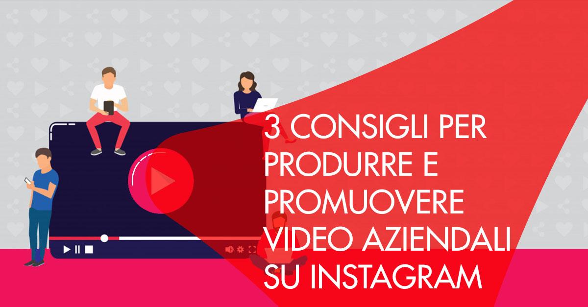 3 consigli video aziendali Instagram