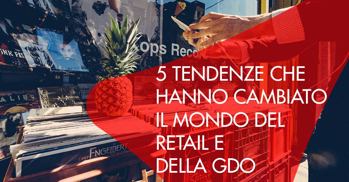 5 tendenze hanno cambiato retail gdo
