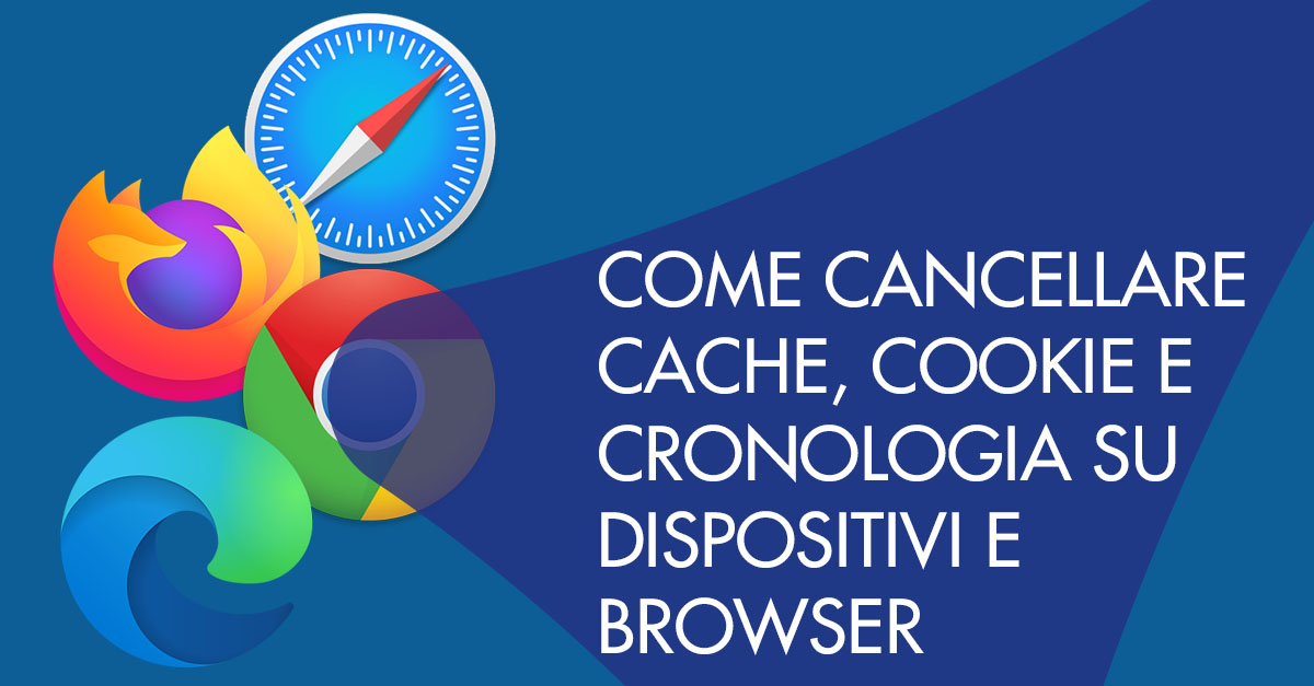 come cancellare cache cookie e cronologia