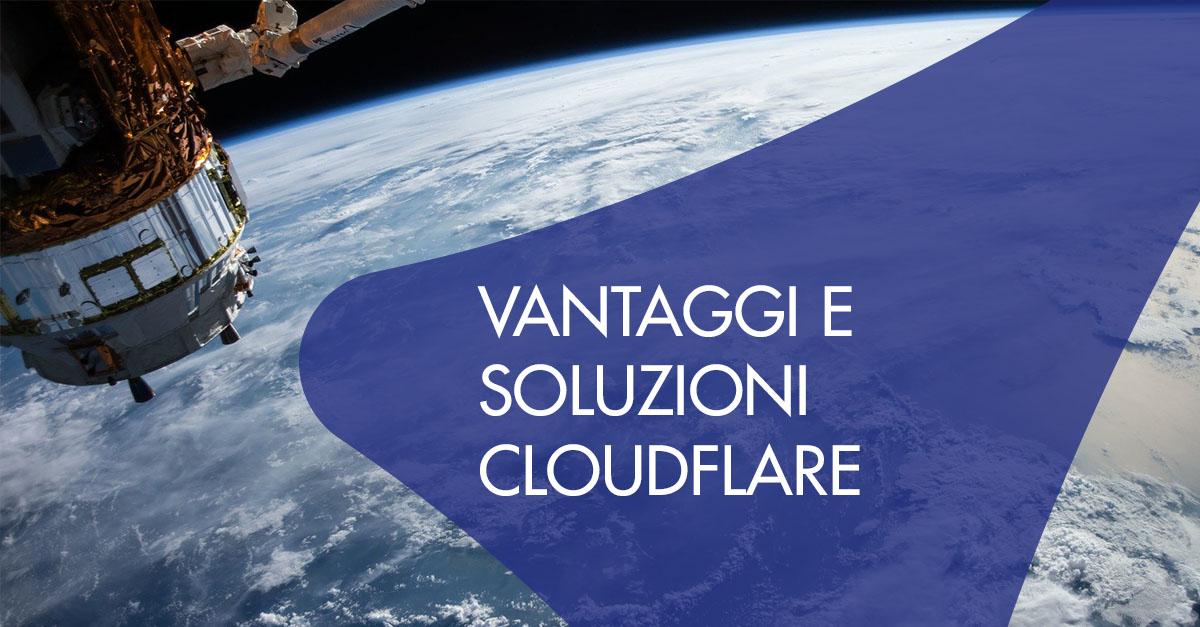 cloudflare vantaggi soluzioni