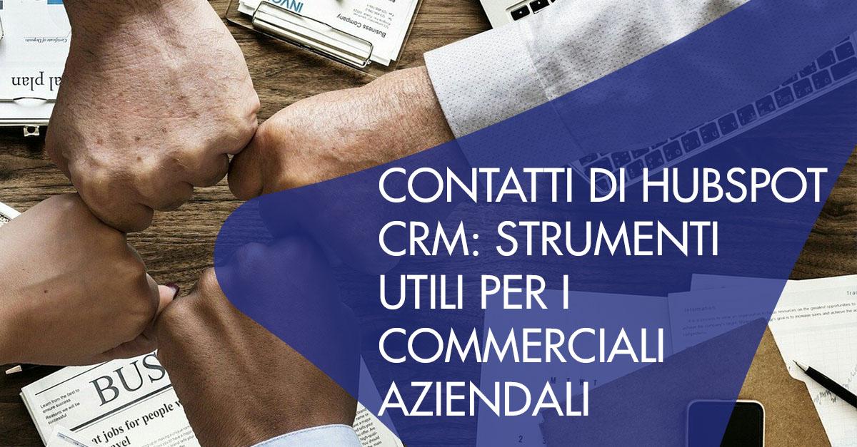 Contatti HubSpot CRM strumenti utili commerciali