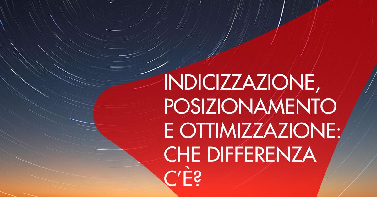 Differenze indicizzazione posizionamento ottimizzazione