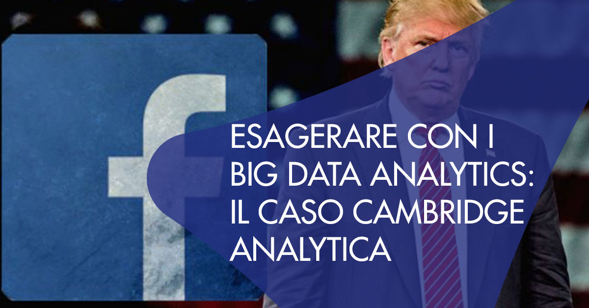 esagerare big data cambridge analytica