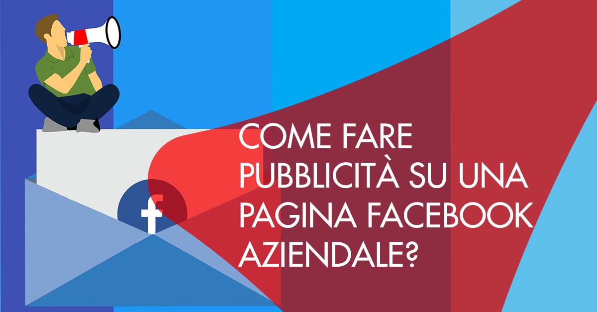 Come fare pubblicità pagina Facebook