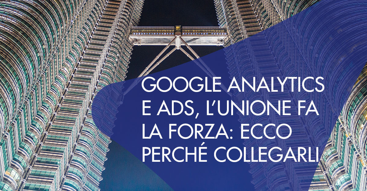 Perché collegare google analytics google ads