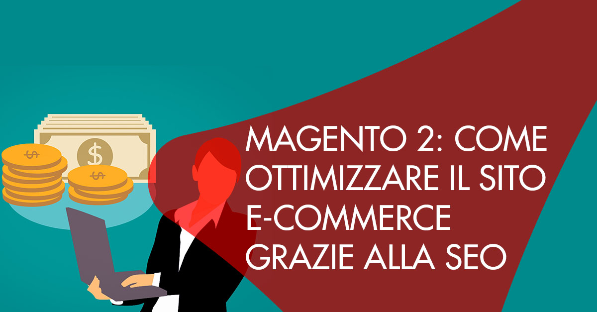 Magento 2 Ottimizzare e-commerce SEO
