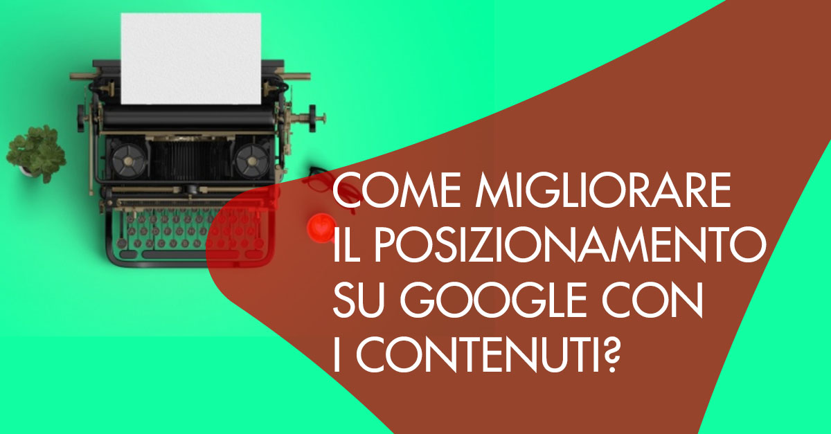 Migliorare posizionamento Google contenuti