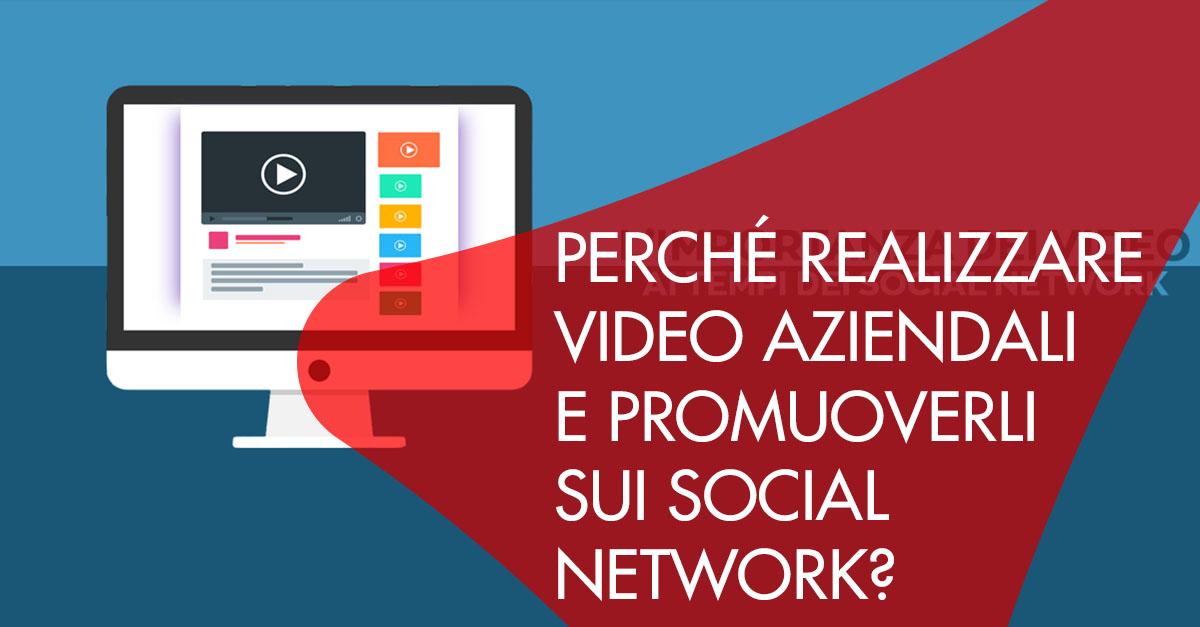 Realizzare video aziendali promozione social