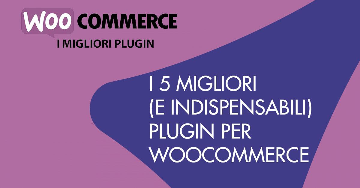 WooCommerce migliori plugin