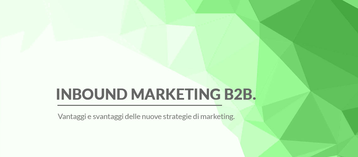 vantaggi-svantaggi-inbound-marketing-b2b